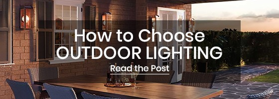 learn how to choose outdoor lighting